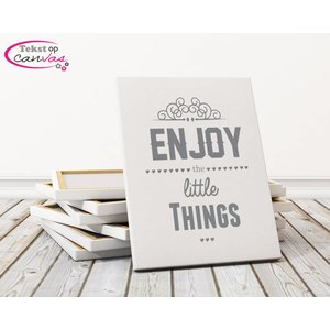 Tekst op canvas Enjoy the little things