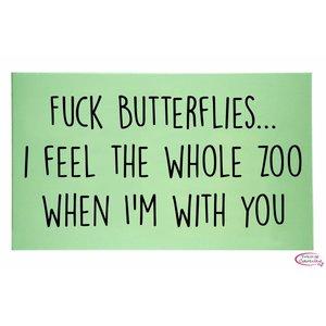 Tekst op canvas Fuck butterflies..