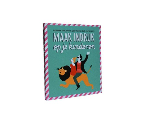 Uitgeverij Snor Boek maak indruk op je kinderen multicolour papier 1,2x16,2x14,1cm