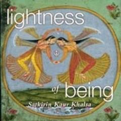Satkirin Kaur Khalsa Lightness of Being