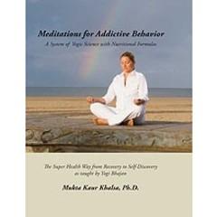 Mukta Kaur Khalsa Meditations for Addictive Behaviour