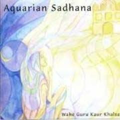 Wahe Guru Kaur Sadhana | Aquarian Sadhana