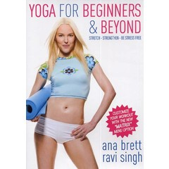 Ravi Singh & Ana Brett Yoga for Beginners & Beyond - Stretch, Strengthen, Be Stress Free