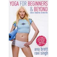 Ravi Singh & Ana Brett Yoga for Beginners & Beyond - Stretch, Strengthen, Be Stress Free