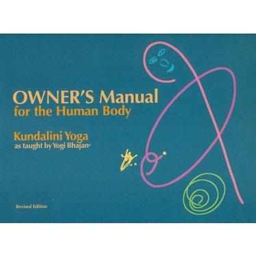 Harijot Kaur Khalsa Owner's Manual for the Human Body