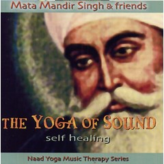 Mata Mandir Singh & Friends The Yoga of Sound | Self Healing