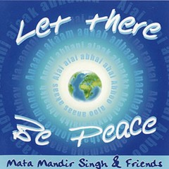 Mata Mandir Singh & Friends Let There Be Peace