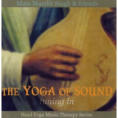 Mata Mandir Singh & Friends The Yoga of Sound | Tuning in