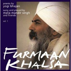 Mata Mandir Singh & Friends Furmaan Khalsa - Poems by Yogi Bhajan Vol.1