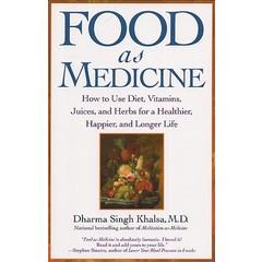 Dharma Singh Khalsa Food as Medicine