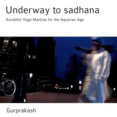 Gurprakash Underway to Sadhana