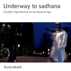 Gurprakash Underway to Sadhana