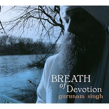 Gurunam Singh Breath of Devotion