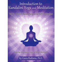 Guru Rattana Kaur Khalsa Introduction to Kundalini Yoga and Meditation vol. 2