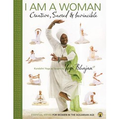 Yogi Bhajan I Am a Woman - Creative, Sacred & Invincible, Essential Kriyas - Manual