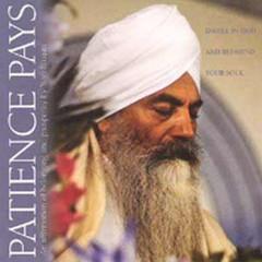 Yogi Bhajan Patience Pays
