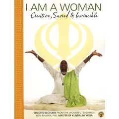 Yogi Bhajan I Am A Woman - Creative, Sacred & Invincible, Teachings - Textbook