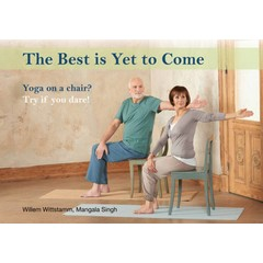 Willem Wittstamm The Best is Yet to Come - Aging Gracefully with Yoga 50plus