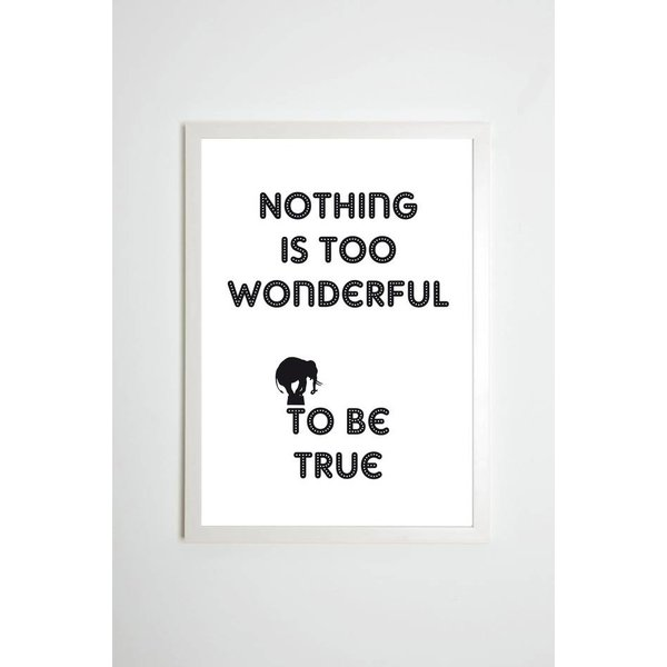 """Kaltenbachs Töchter Poster """"Nothing is too wonderful to be true"""" von Kaltenbach's Töchter"""