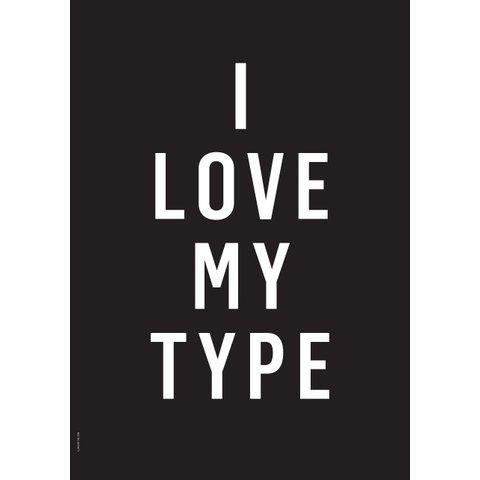 "Poster ""I love my Type, Black"" von I LOVE MY TYPE"