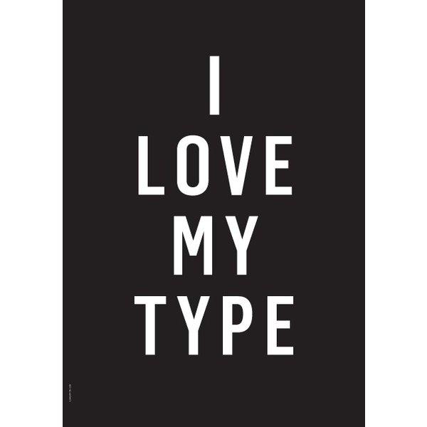 "I LOVE MY TYPE Poster ""I love my Type, Black"" von I LOVE MY TYPE"