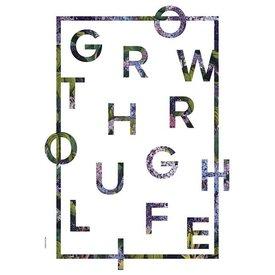 "I LOVE MY TYPE Poster ""Grow trough Life, White"" von I LOVE MY TYPE"
