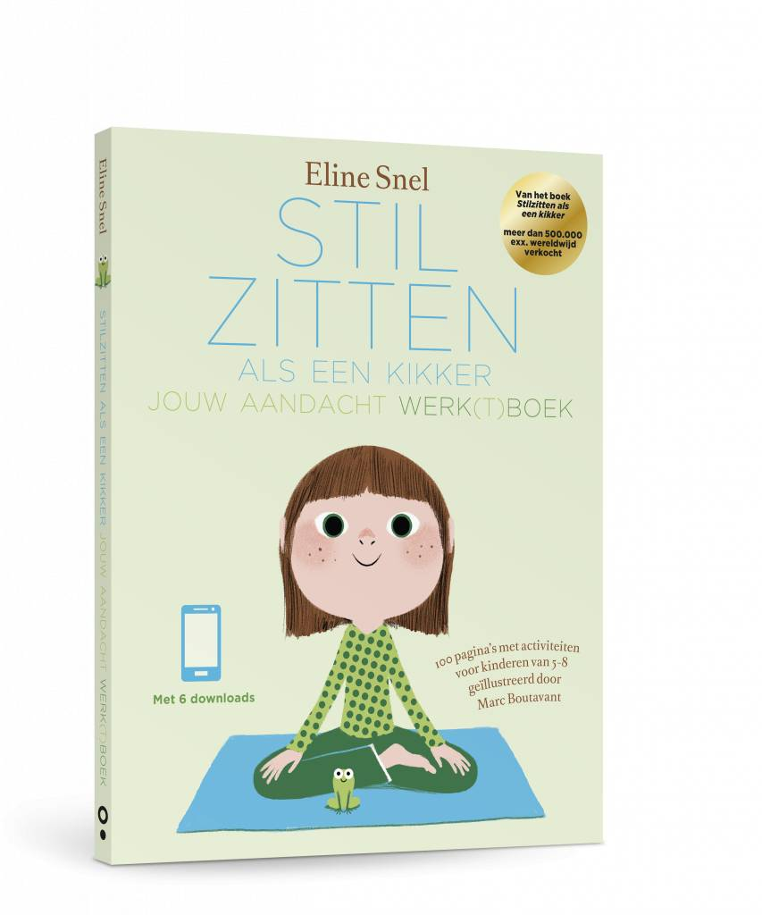 Eline Snel Ton guide de sérénité : Calme et attentif comme une grenouille