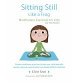 Eline Snel Stillsitzen wie ein Frosch: Kinderleichte Meditationen für Groß und Klein - Mit CD