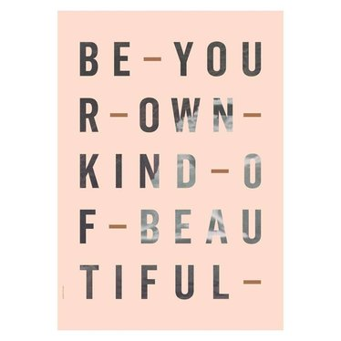 I Love My Type Poster Be Your Own Kind, rose (50x70)