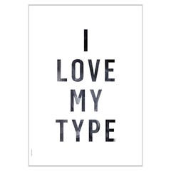I Love My Type poster I Love My Type wit-zwart A3