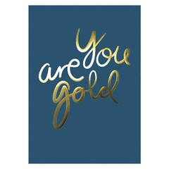 I Love My Type poster You are Gold blue A4