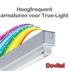 Hoogfrequent armaturen voor True-Light