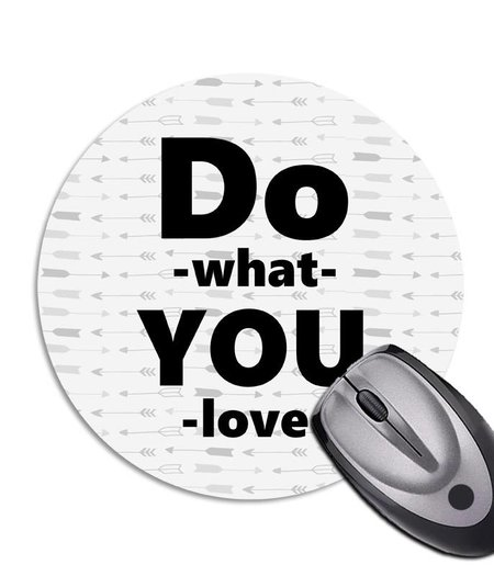 Mousepad *Do what you love*