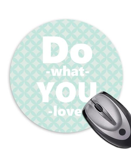 Mousepad * Do what you love *