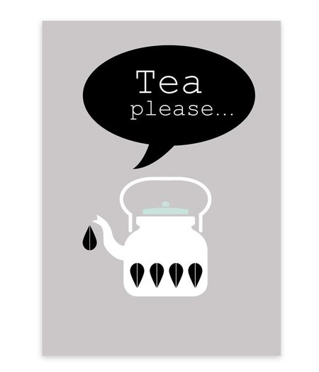 A4 Artprint * Tea please *