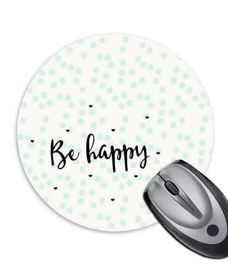 Mousepad * Be happy *