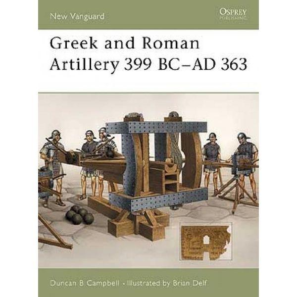 Osprey: grecque et romaine Artillerie 399 BC - AD 363