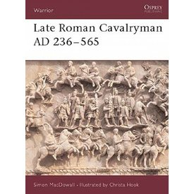 Osprey: laat-Romeinse cavalerie AD 236-565