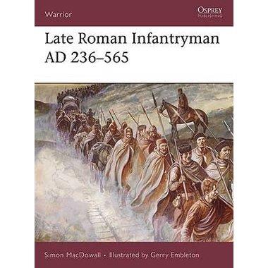 Osprey: Late Roman fantassin AD 236-565