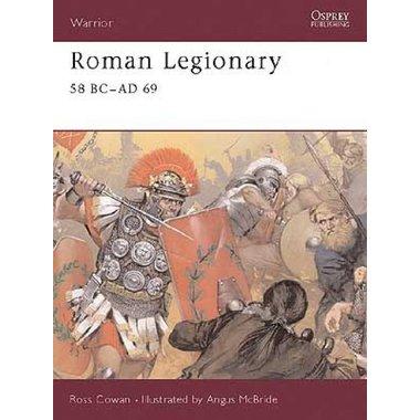 Osprey: Roman légionnaire 58 BC - AD 69