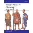 Osprey: Roman Military Clothing (1): 100 BC- AD 200
