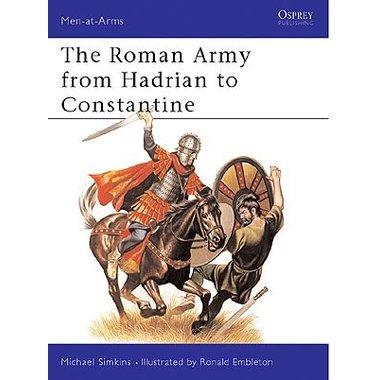 Osprey: L'armée romaine de Hadrien à Constantine