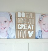 Tekstbord Do Small things with great love