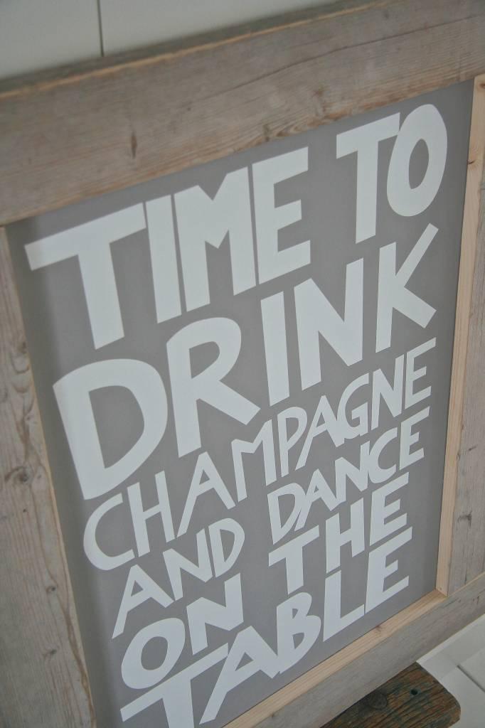 Houten Tekstbord Keuken : Houten tekstbord Time to drink champagne met steigerhouten lijst