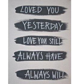 Schilderij canvas - Loved you yesterday love you still always have always will