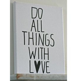 Kiz Canvas Schilderij canvas - Do All things with Love