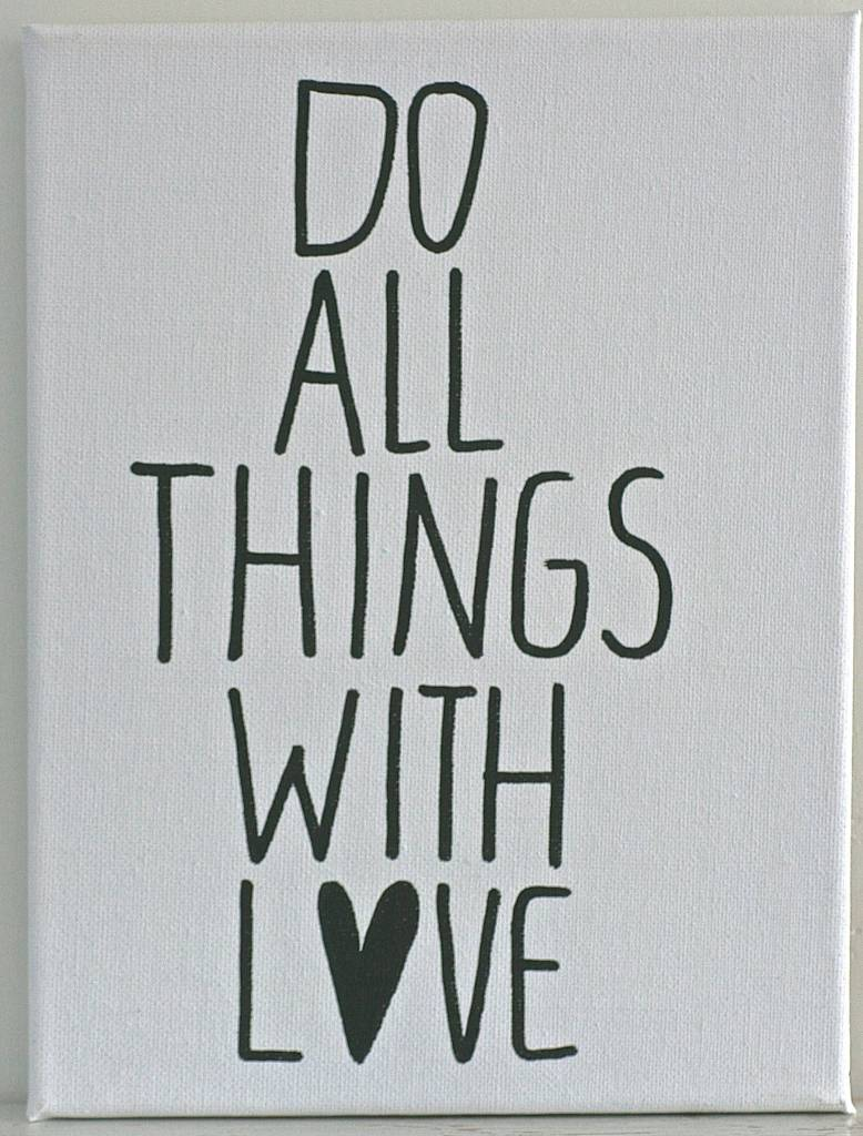 Kiz Canvas Schilderij canvas 18x24cm - Do All things with Love`