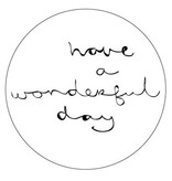 Ronde sticker have a wonderful day, wit, 10st