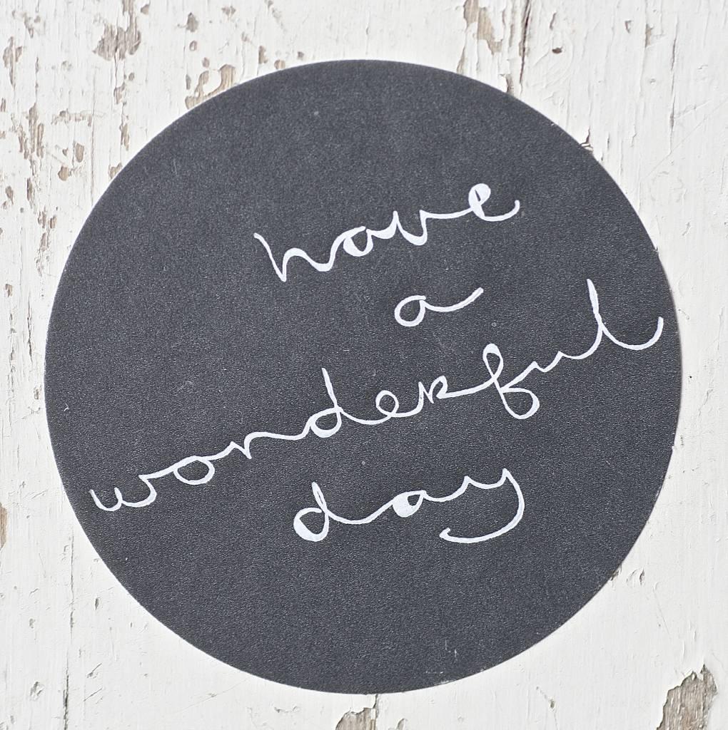 Ronde sticker have a wonderful day antraciet, 10st