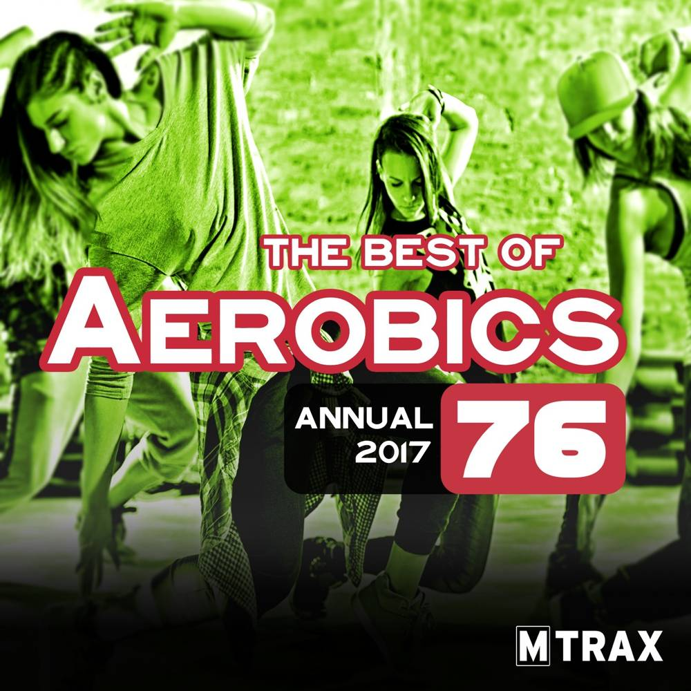 multitrax Aerobics 76 Best of / Annual 2017 (Triple CD)